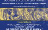 V Conferência - União Europeia, Estado de Direito e Direitos Humanos os Direitos também se abatem?